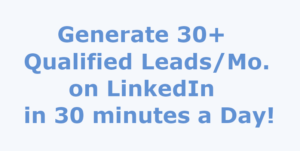 LinkedIn Training - 30+ Leads a Month!